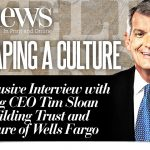 Reshaping a Culture: An Exclusive Interview With Wells Fargo's Incoming CEO Tim Sloan