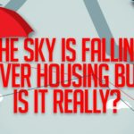Is the Sky Falling Over the Housing Market?